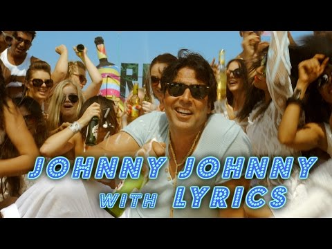 Johnny Johnny with Lyrics - Entertainment | Akshay Kumar, Tamannaah, Sachin Jigar