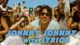 Johnny Johnny with Lyrics - Entertainment  Akshay Kumar Tamannaah Sachin Jigar