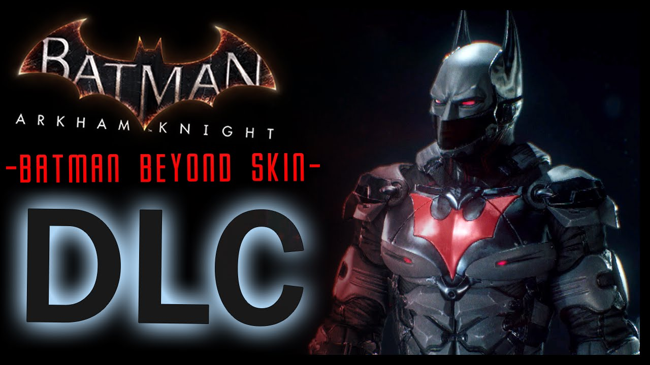 Batman Arkham Knight Dlc Batman Beyond Skin And Lore Youtube