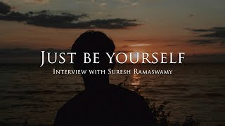 [33.74 MB] Just be yourself - Interview with Suresh Ramaswamy