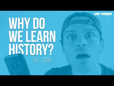 WHY DO WE LEARN HISTORY? | The Song