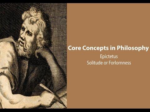 Epictetus on Solitude or Forlornness - Philosophy Core Concepts