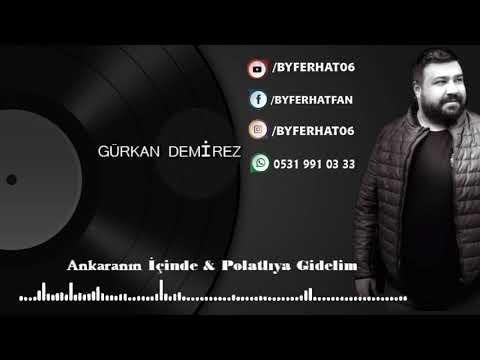 Gürkan Demirez   Ankaranın İçinde & Polatlıya Gidelim