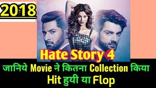 HATE STORY 4 2018 Bollywood Movie LifeTime WorldWide Box Office Collection | Cast Rating