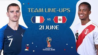 LINEUPS – FRANCE V PERU - MATCH 21 @ 2018 FIFA World Cup™