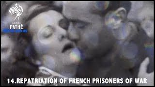 Repatriation of French Prisoners of War | British Pathé Gems Nº14