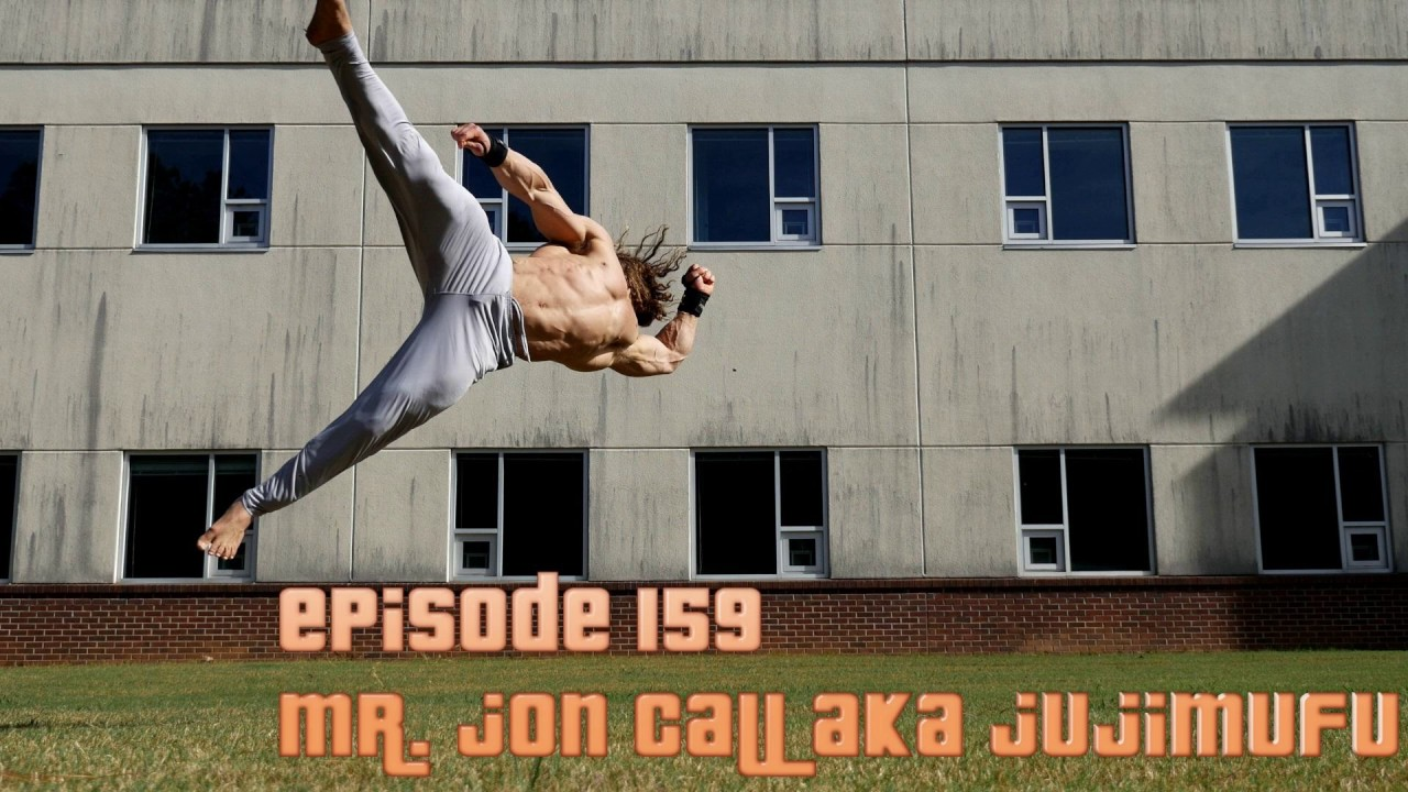 Episode 159: Mr. Jon Call Aka Jujimufu   The Tricking Anabolic Acrobat  Started With Taekwondo!
