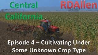 Farming Simulator 15 MP California E4 - Cultivating Under Some Unknown Crop Type