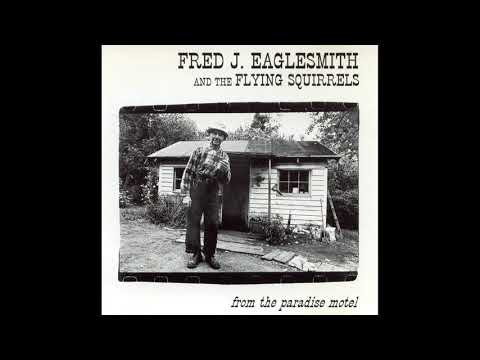Fred J. Eaglesmith & The Flying Squirrels – From the Paradise Motel (1994)