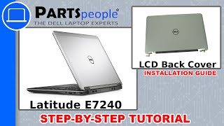 Dell Latitude E7240 LCD Back Cover How-To Video Tutorial