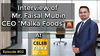 """Interview of  Mr. Faisal Mubin CEO """"Malka Foods"""" At Celeb Talks - Episode #02 - Excellence Online"""
