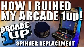 How I Ruined My Arcade 1up by Replacing the Spinner