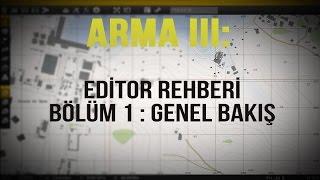 Arma 3: Editor Kullanma Rehberi - 1  Genel Bakış