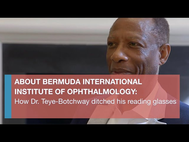 How Dr. Teye-Botchway ditched his reading glasses