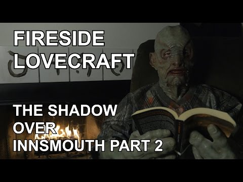 Fireside Lovecraft - The Shadow Over Innsmouth - Part 2 of 5 [ ASMR Reading ]