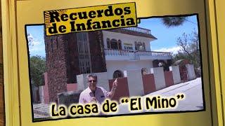 """Recuerdos de infancia: La casa """"del Mino""""."""