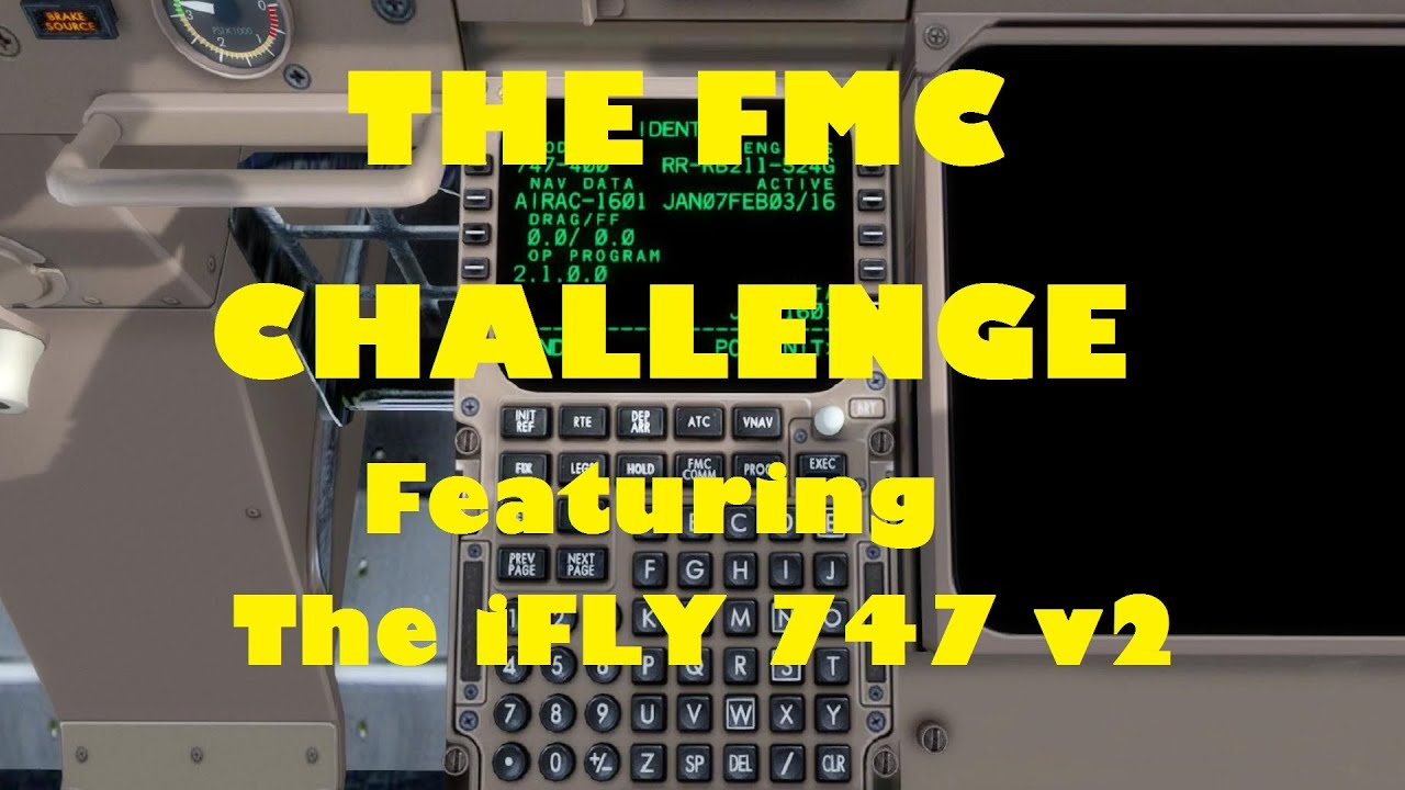 The FMC Challenge | Testing the iFLY 747 v2 Flight Management Computer in  P3d | FSX | Steam