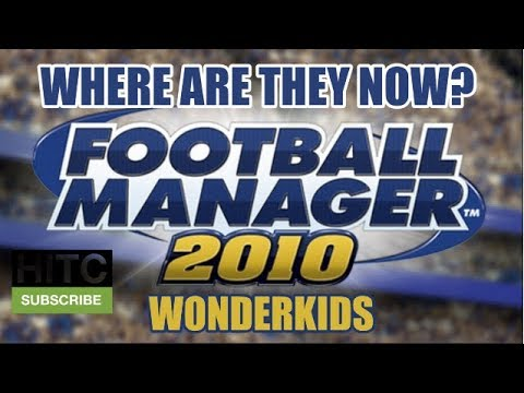 Football Manager 2010 Wonderkids: Where Are They Now?