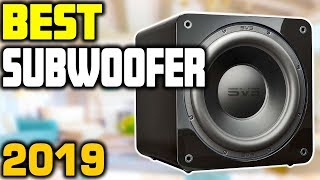 5 Best Subwoofers in 2019