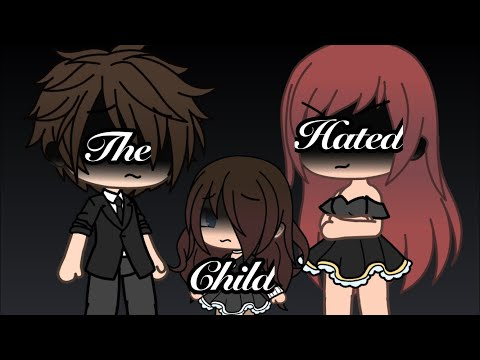 The hated child|| Gacha life mini movie||