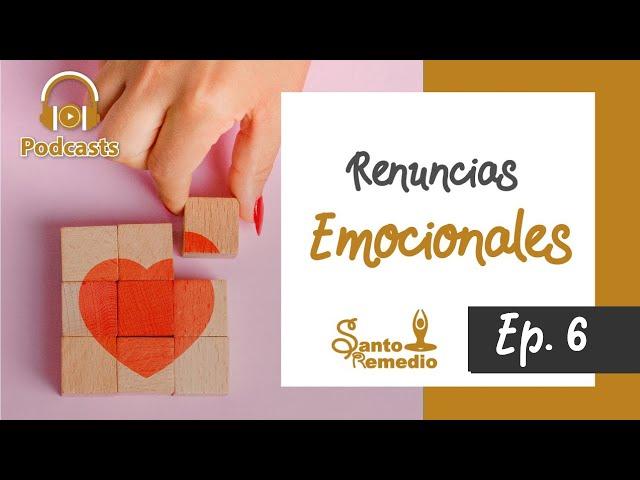 Renuncias emocionales - Ep.6. Santo Remedio Panamá. Farmacia medicina natural.
