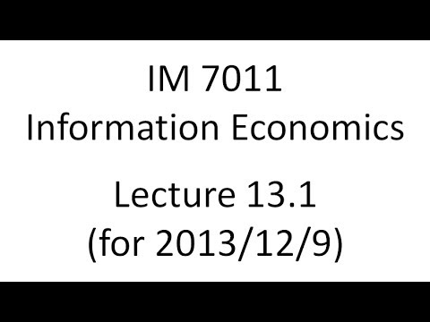 Lecture 14.1 for 2013/12/9 (Information Economics, Fall 2013)