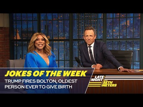Seth's FavoriteJokesoftheWeek: Trump Fires Bolton, Oldest Person Ever to Give Birth