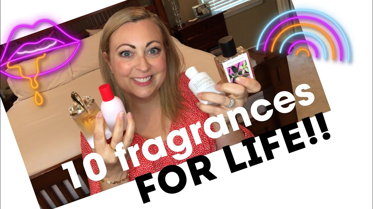 10 PERFUMES FOR LIFE!!