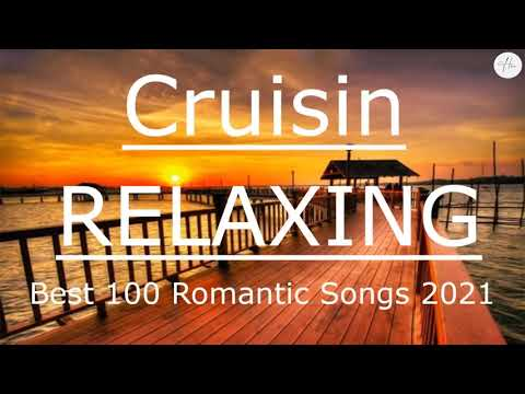 Download Greatest Cruisin Love Songs Collection | Best 100 Relaxing Beautiful Love Songs 2021