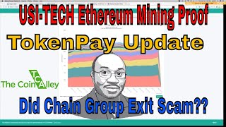 USI-TECH Ethereum Mining Proof + TokenPay Update + Chain Group Exit Scam??