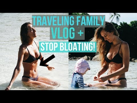 TOP 6 TIPS TO STOP BLOATING! + Family Travel VLOG THAILAND