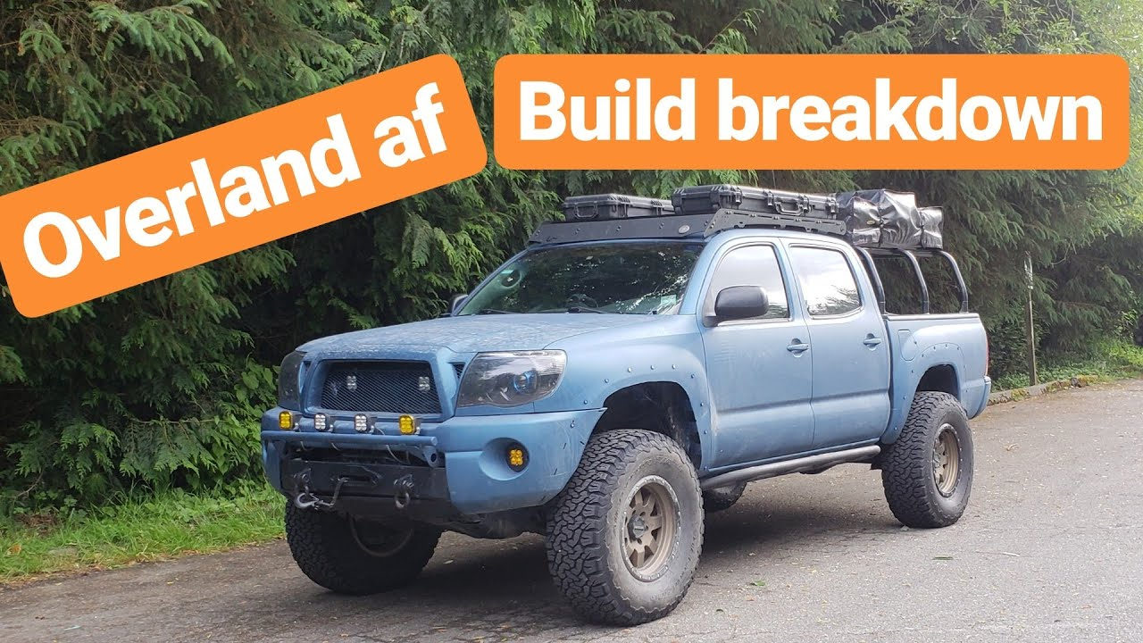 2nd Gen Tacoma Overland Build Breakdown Youtube