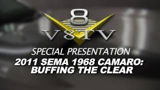 1968 Camaro Countdown to SEMA 2011 V8TV Video: Buffing The Glasurit Clear!