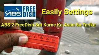 How To Setup ABS 2 FreeDish Full Settings    ABS 2 Free Dish Sat Karne ka Asan Sa Tarika