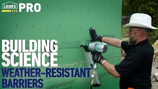 Building Science: Weather Resistant Barriers | Lowe's Pro