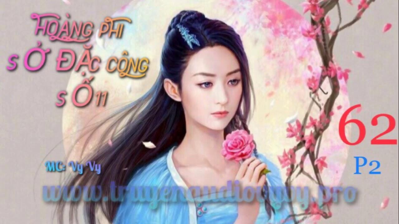 [Vy Vy] HOÀNG PHI SỞ ĐẶC CÔNG SỐ 11 Tập 62 Phần 2 – Tiêu Tương Đông Nhi – Nữ cường, xuyên không