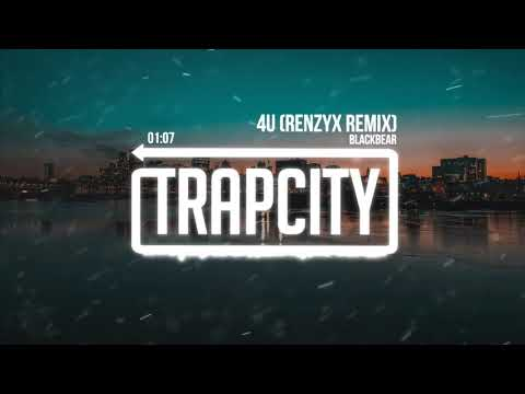 Blackbear - 4U (Renzyx Remix)