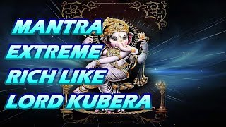 Ganpati Mantra - To Be Extreme Rich Like Kubera