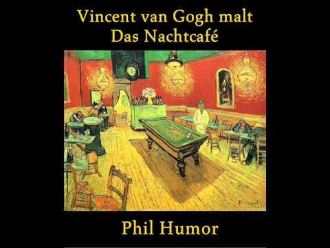 Vincent van Gogh malt Das Nachtcafé - Von Phil Humor