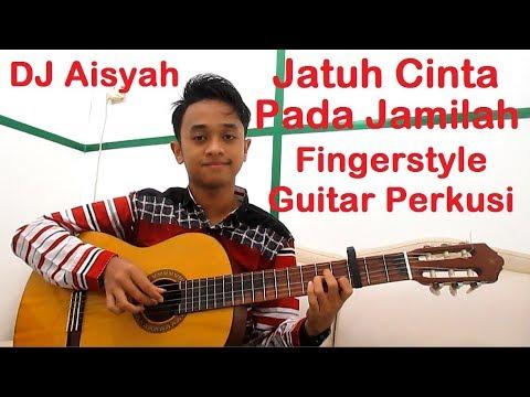 DJ Aisyah Jatuh Cinta Pada Jamilah Fingerstyle Guitar Perkusi