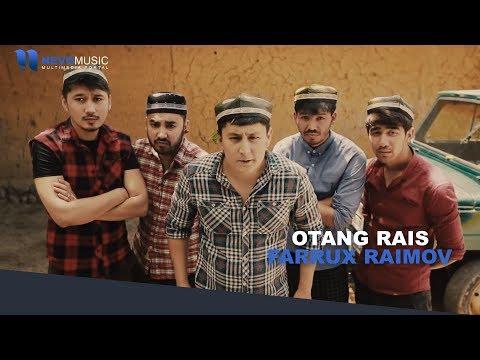 FARRUX RAIMOV OTANG RAIS MP3 СКАЧАТЬ БЕСПЛАТНО