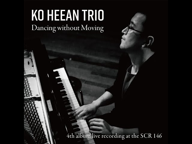 An Eccentric Person - Ko Heean Trio (고희안 트리오)