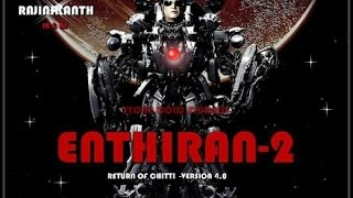 Enthiran 2 to roll out soon   Rajinikath   Sankar