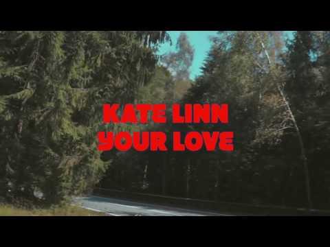 Kate Linn - Your Love (Lyrics)