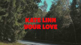 Kate Linn - Your Love (Lyrics) Video