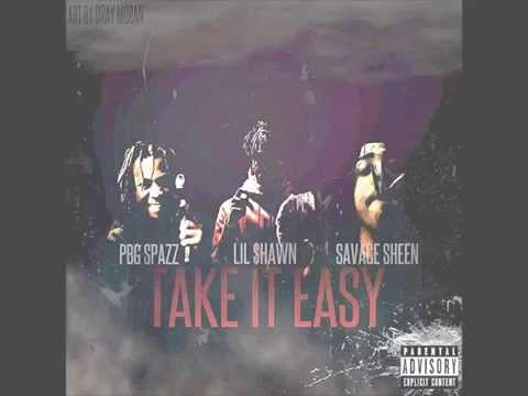 Lil $hawn X $avage $heen X $pazz Out - Take It Easy *NEW* (Prod. By TayDaProducer)