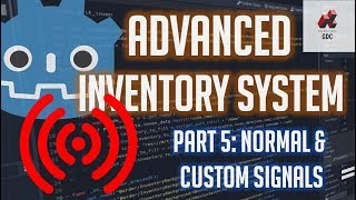 Normal & Custom Signals in Godot 3.1 [Tutorial] | Advanced Inventory System Part 5