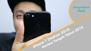 Review iPhone 7 ditahun 2018 - Review iPhone 7 32GB Second di Pertengahan Tahun