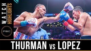 Thurman vs Lopez HIGHLIGHTS: January 26, 2019 - PBC on FOX