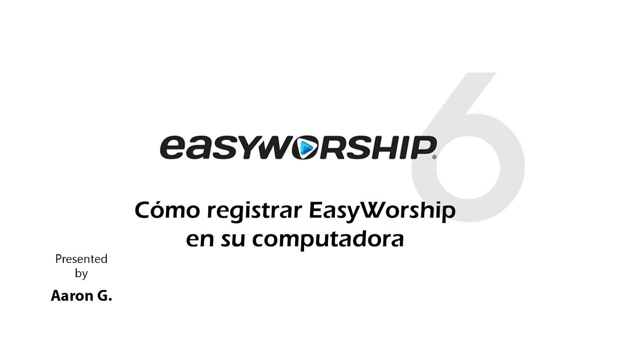 Cómo registrar EasyWorship en su computadora : EasyWorship